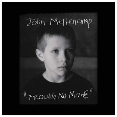 John Mellencamp Trouble No More