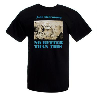 John Mellencamp No Better Than This Album Cover Tee