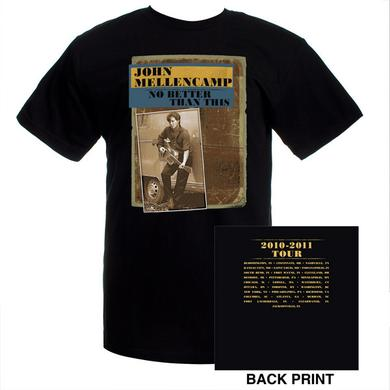 John Mellencamp No Better Than This 2010-2011 Tour Tee