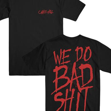 Cane Hill We Do Bad Shit Tee