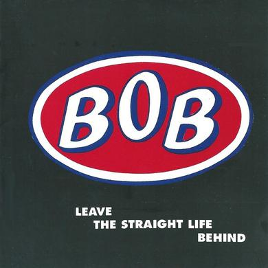 3 Loop Music BOB - Leave The Straight Life Behind CD
