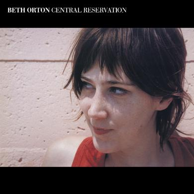 3 Loop Music Beth Orton - Central Reservation Expanded Edition CD