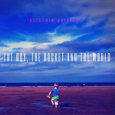 Alistair Griffin The Boy, The Rocket and The World CD