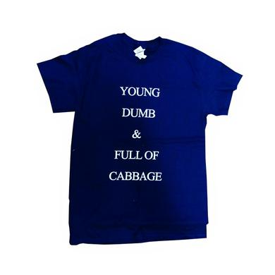Young, Dumb and Full of Cabbage T-Shirt
