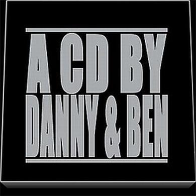 A CD By Danny & Ben CD