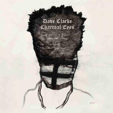 Dave Clarke Charcoal Eyes (A Selection Of Remixes From Amsterdam) CD Album CD