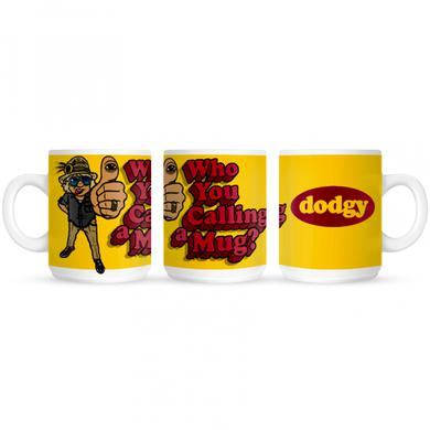 Dodgy Who You Calling A Mug ?
