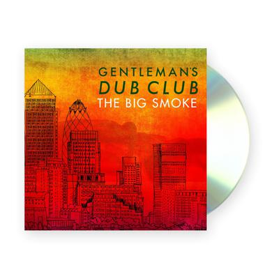 GENTLEMAN'S DUB CLUB The Big Smoke CD (Signed) CD