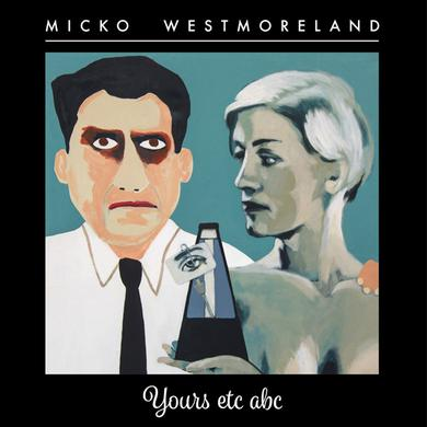 Micko Westmoreland Yours Etc Abc (Limited Signed Copies) Heavyweight LP (Vinyl)