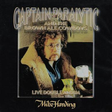 Mike Harding Captain Paralytic And The Brown Ale Cowboys CD
