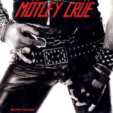 Motley Crue Too Fast For Love (180g Clear White Vinyl) Heavyweight LP