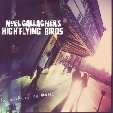 Noel Gallagher's High Flying Birds The Death Of You And Me (7 Single) 7 Inch
