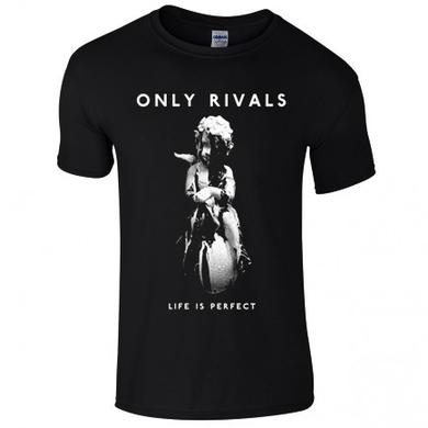 Only Rivals Exclusive Life Is Perfect T-Shirt