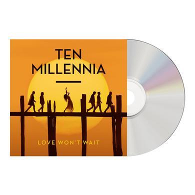 Ten Millennia Love Won't Wait CD Album CD