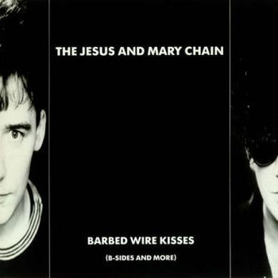 The Jesus and Mary Chain Barbed Wire Kisses (B Sides And More) LP LP (Vinyl)