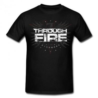 Through Fire I Am Stronger T-Shirt