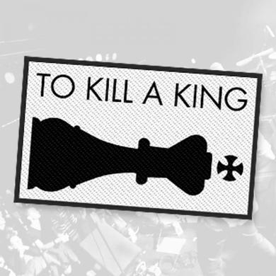 To Kill A King Sew-On Patch