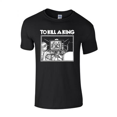 To Kill A King The Good Old Days T-Shirt