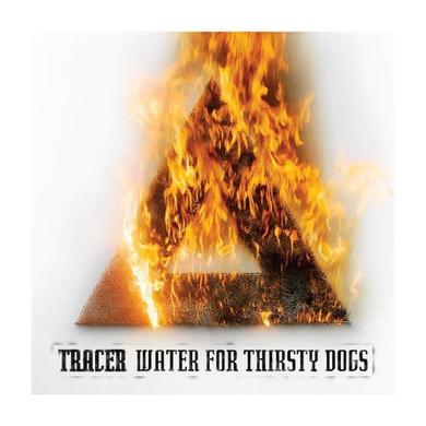 Tracer Water For Thirsty Dogs CD Album CD