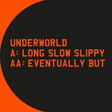 Underworld Long Slow Slippy / Eventually But  12 Inch (Vinyl)