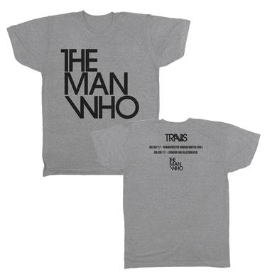 Travis The Man Who Tour Dates T-Shirt (Limited Stock)