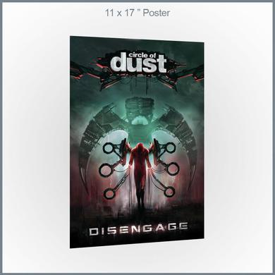 """Circle of Dust - Disengage 11x17"""" Poster"""