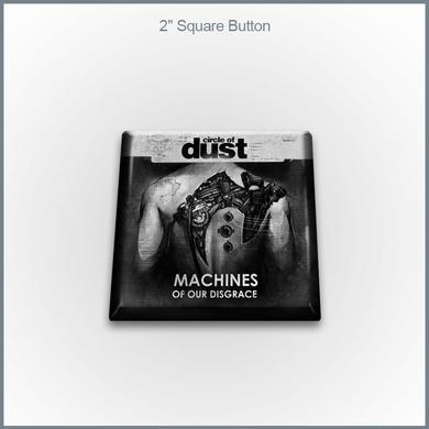"""Circle of Dust - Machines of Our Disgrace 2"""" Square Button"""