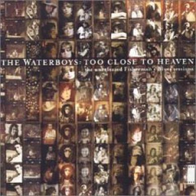 The Waterboys Too Close To Heaven (The Unreleased Fisherman's Blues Sessions) CD Album CD