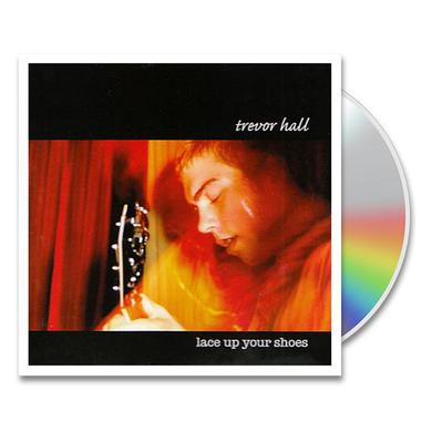 Trevor Hall Lace Up Your Shoes CD