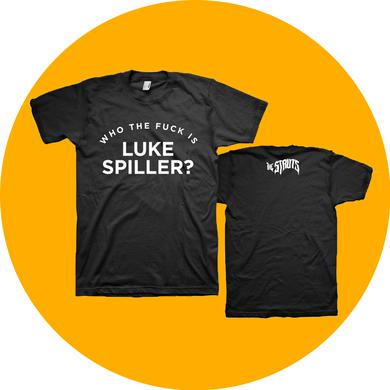 The Struts Who The Fuck Is Luke Spiller? T-Shirt
