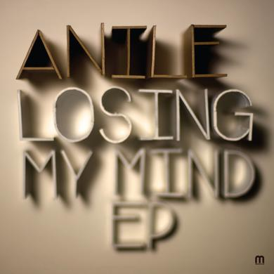 Anile Losing My Mind EP