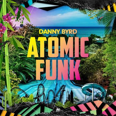 Danny Byrd Atomic Funk