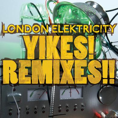 London Elektricity Yikes! Remixes!!