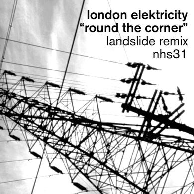 London Elektricity Round The Corner (Landslide remixes)