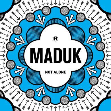 Maduk Not Alone