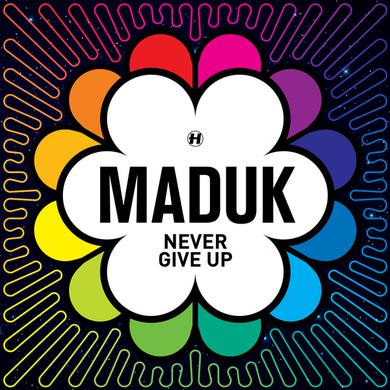 Maduk Never Give Up