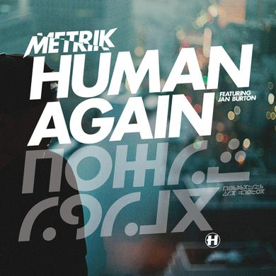 Metrik Human Again (feat. Jan Burton)