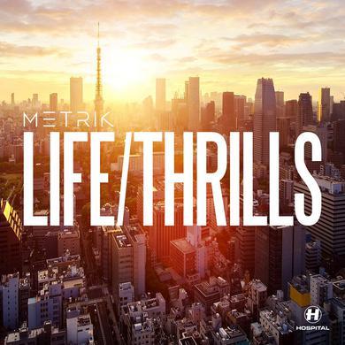 Metrik LIFE/THRILLS