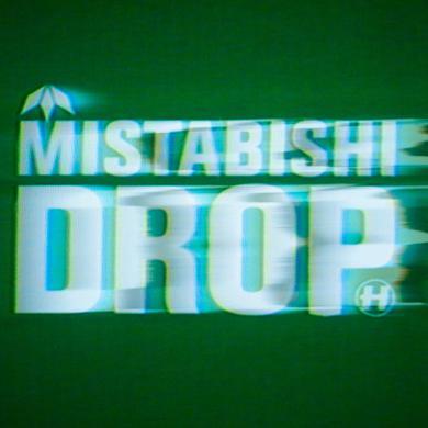 Mistabishi Drop