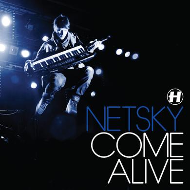 Netsky Come Alive