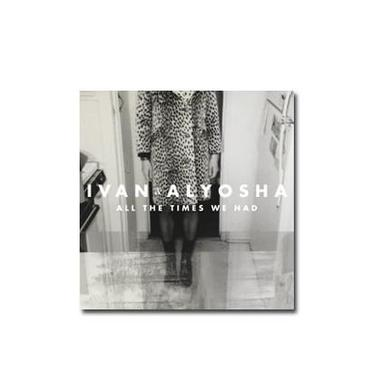 Ivan & Alyosha All The Times We Had (CD)