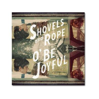 Shovels & Rope O' Be Joyful (Vinyl)