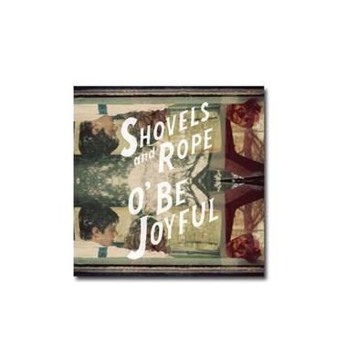 Shovels & Rope O' Be Joyful (CD)