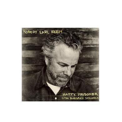 Robert Earl Keen Happy Prisoner: Bluegrass Sessions (CD)