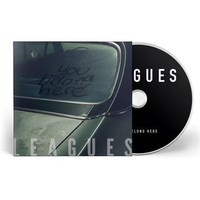 Leagues You Belong Here (CD)