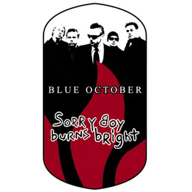 Blue October - Sorry Boy Burns Bright Sticker