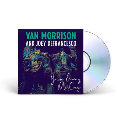 Van Morrison You're Driving Me Crazy CD
