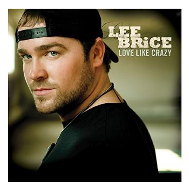 Lee Brice CD- Love Like Crazy