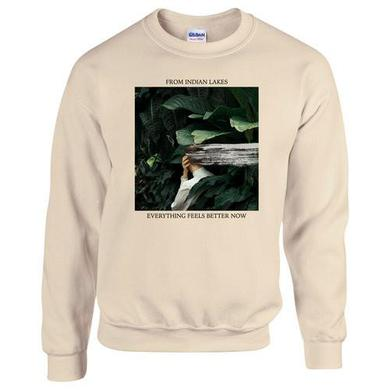 From Indian Lakes Everything Feels Better Now Crewneck