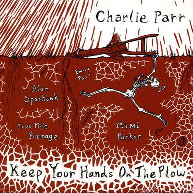 Charlie Parr Keep your Hands on the Plow (CD)